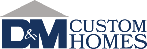 D&M Custom Homes